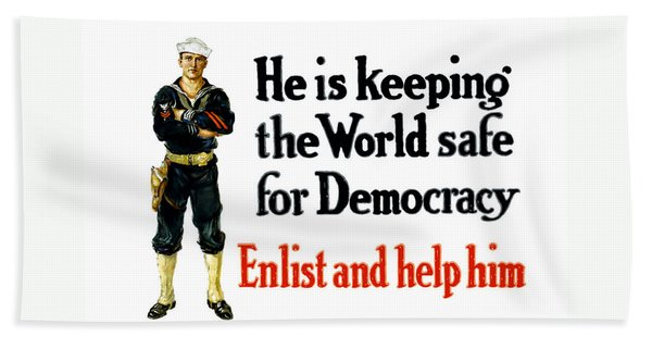 He Is Keeping The World Safe For Democracy Hand Towel
