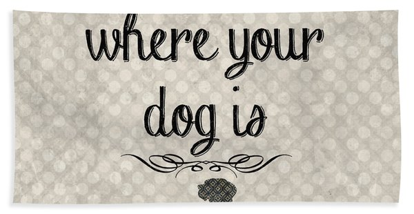 Home Is Where Your Dog Is-jp3039 Hand Towel