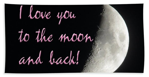 I Love You To The Moon Pink Bath Towel