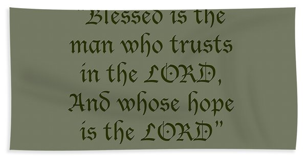 Jeremiah 17 7 Blessed Is The Man Bath Towel