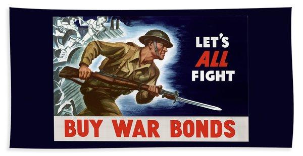 Let's All Fight Buy War Bonds Bath Towel