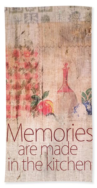 Memories Are Made In The Kitchen Hand Towel