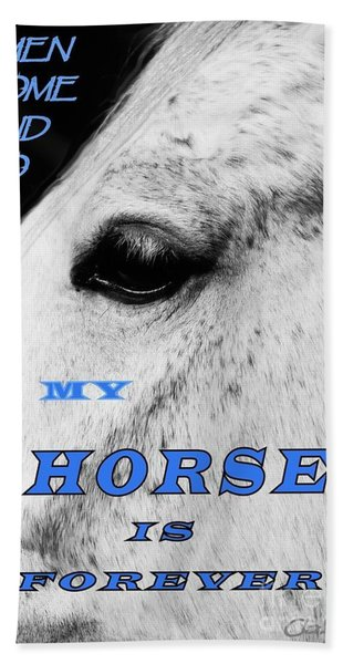 Men Come And Go - My Horse Is Forever Hand Towel