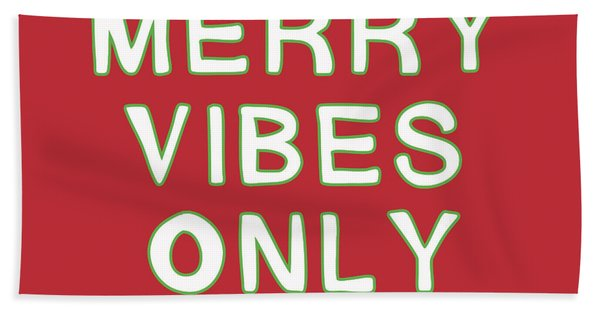 Merry Vibes Only Red- Art By Linda Woods Bath Towel