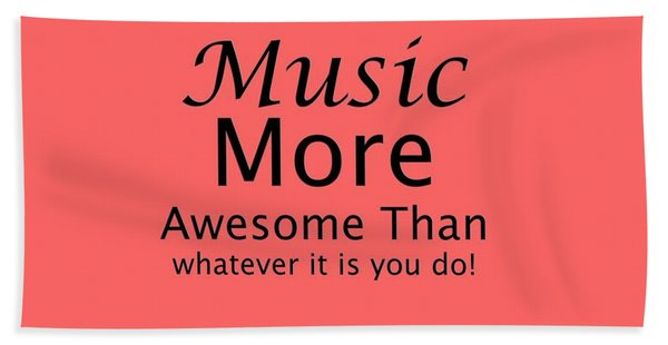 Music More Awesome Than You 5569.02 Bath Towel