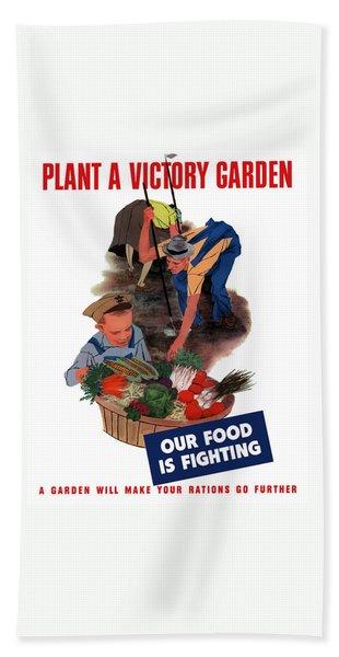 Plant A Victory Garden  Bath Towel