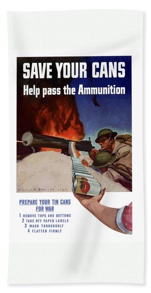 Save Your Cans - Help Pass The Ammunition Bath Towel