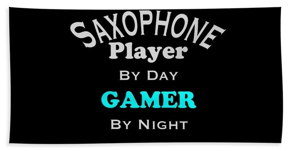 Saxophone Player By Day Gamer By Night 5623.02 Bath Towel