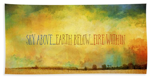 Sky Above Earth Below Fire Within Quote Farmland Landscape Hand Towel