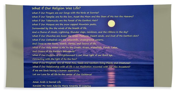 What If Our Religion Was Life Bath Towel