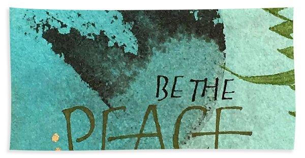 Be The Peace Bath Towel