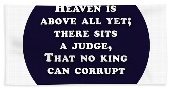 Heaven Is Above All #shakespeare #shakespearequote Hand Towel