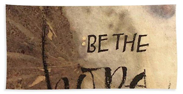 Be The Hope Bath Towel