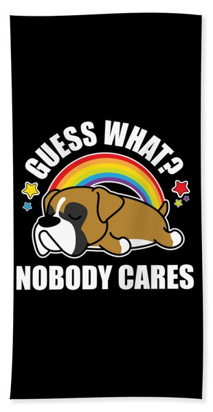 Guess What Nobody Cares Funny Meme Boxer Dog Edition Hand Towel