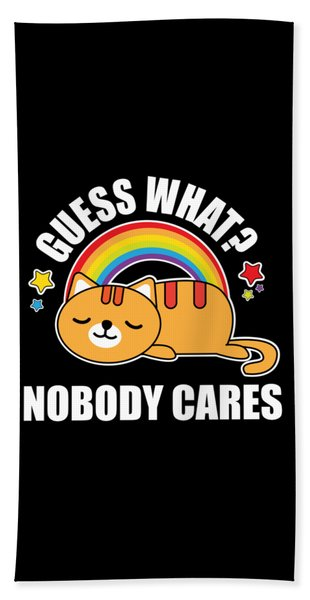 Guess What Nobody Cares Funny Meme Kitty Cat Edition Hand Towel