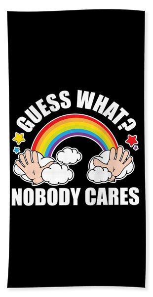 Guess What Nobody Cares Funny Meme Original Edition Hand Towel