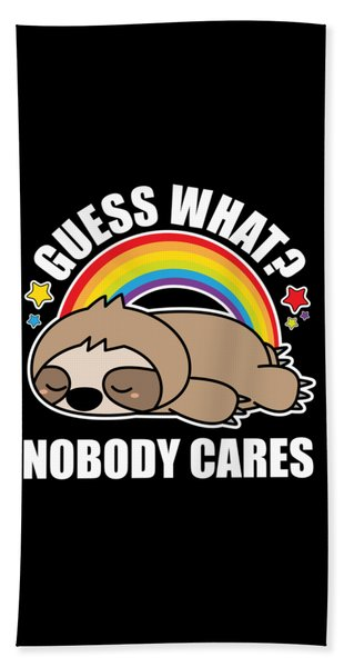 Guess What Nobody Cares Funny Meme Sloth Edition Hand Towel