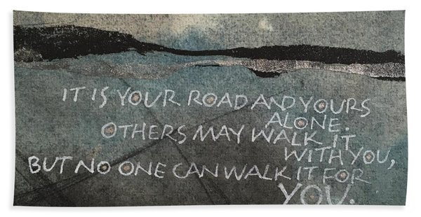 It Is Your Road Hand Towel