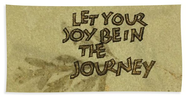 Joy In The Journey Hand Towel