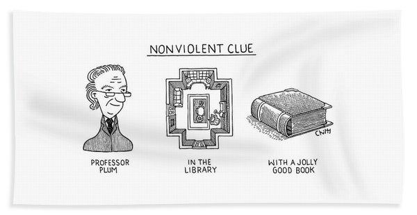Nonviolent Clue Bath Towel