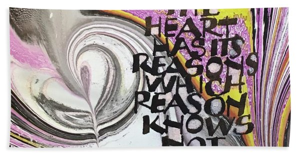 The Heart Has Its Reasons Hand Towel