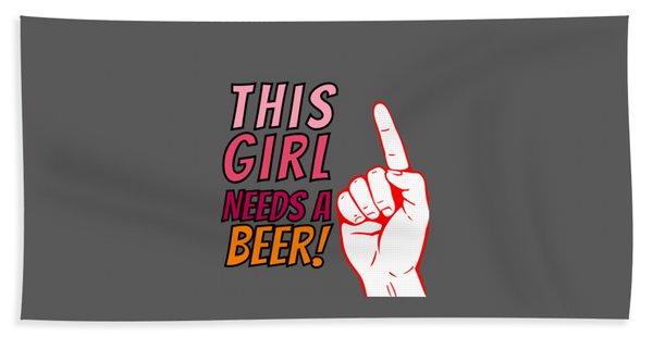 This Girl Needs A Beer On Tap Beerpong Beerbongs And Bentleys Bath Towel