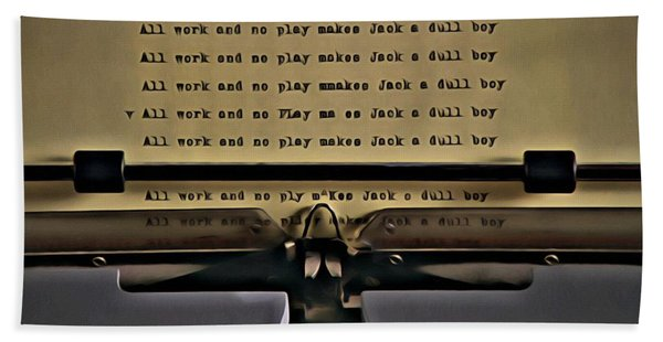 All Work And No Play Makes Jack A Dull Boy Beach Towel