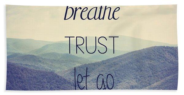 Breathe Trust Let Go Beach Towel