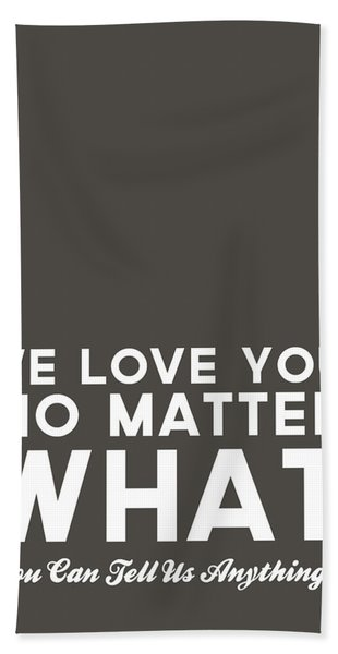 We Love You No Matter What - Grey Greeting Card Beach Towel