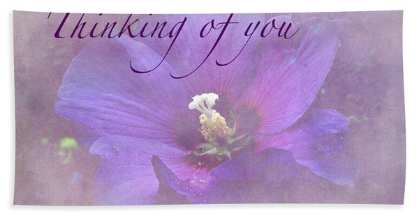 Thinking Of You Greeting Card - Rose Of Sharon Beach Towel