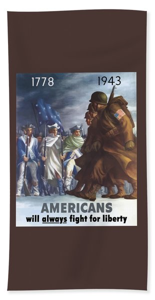 Americans Will Always Fight For Liberty Beach Towel