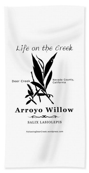 Arroyo Willow - Black Text Beach Towel