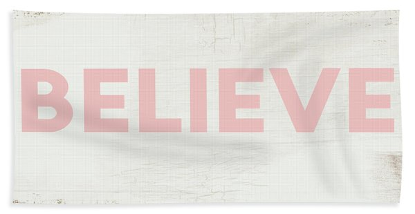 Believe Sign In Pink And White- Art By Linda Woods Beach Towel
