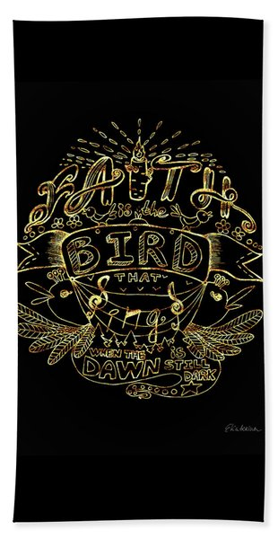 Black And Gold Quote - Faith Is The Bird Beach Towel