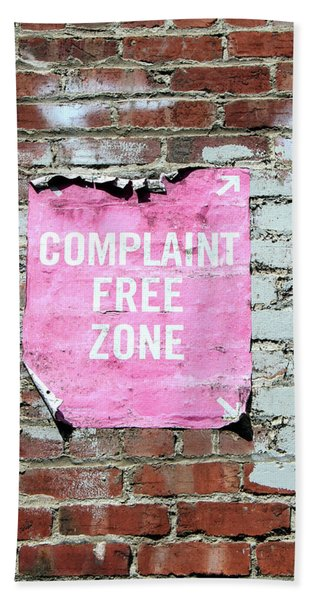 Complaint Free Zone- Fine Art Photo By Linda Woods Beach Towel
