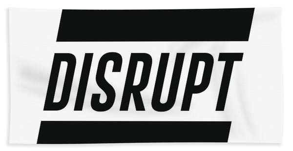 Disrupt - Minimalist Print - Typography - Quote Poster Beach Towel
