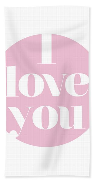 I Love You Beach Towel