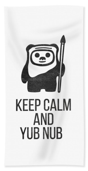 Keep Calm And Yub Nub Beach Towel