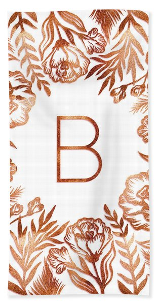 Letter B - Rose Gold Glitter Flowers Beach Sheet