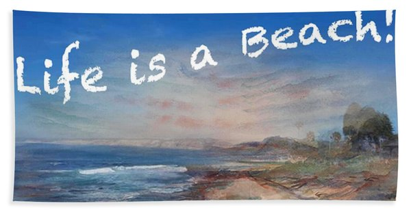 Life Is A Beach Beach Towel