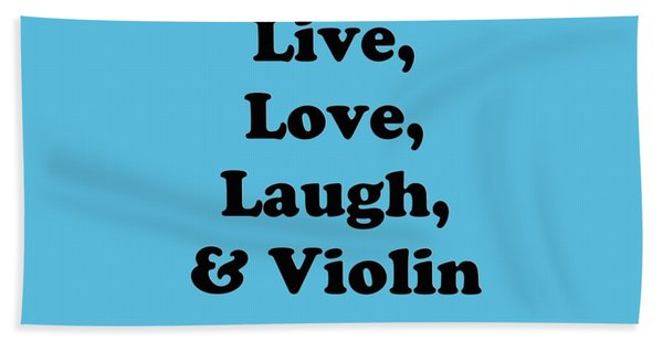 Live Love Laugh And Violin 5613.02 Beach Sheet