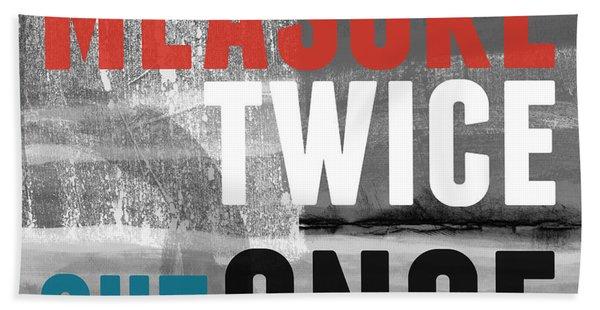 Measure Twice- Art By Linda Woods Beach Towel