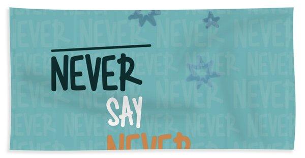Never Say Never Beach Towel