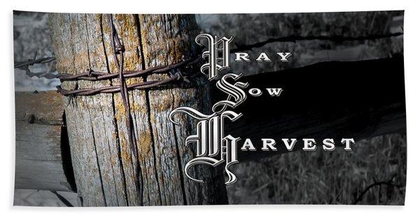 Pray Sow Harvest Beach Towel