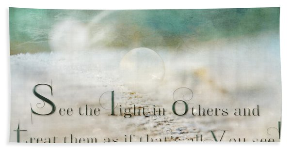 See The Light In Others Beach Towel