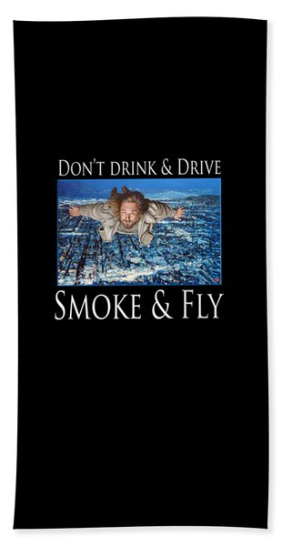 Smoke And Fly Beach Towel