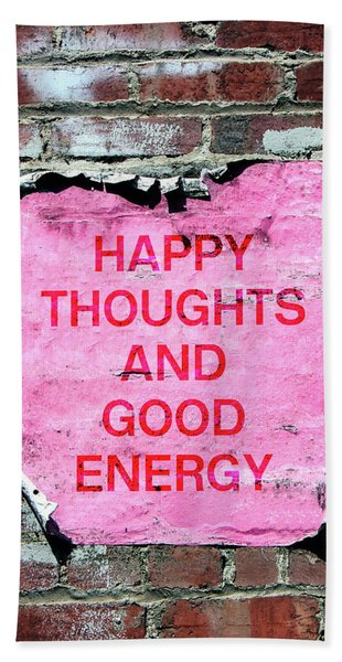Happy Thoughts Good Energy-  Art  By Linda Woods Beach Towel