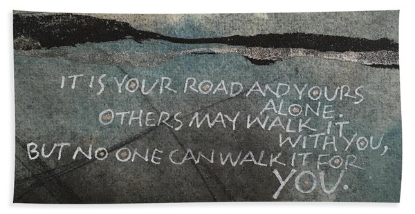 It Is Your Road Beach Towel