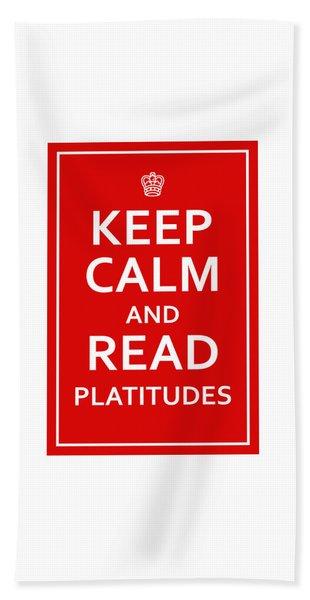 Keep Calm - Read Platitudes Beach Towel