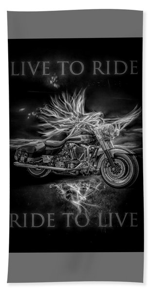 Live To Ride, Ride To Live Black And White Beach Towel